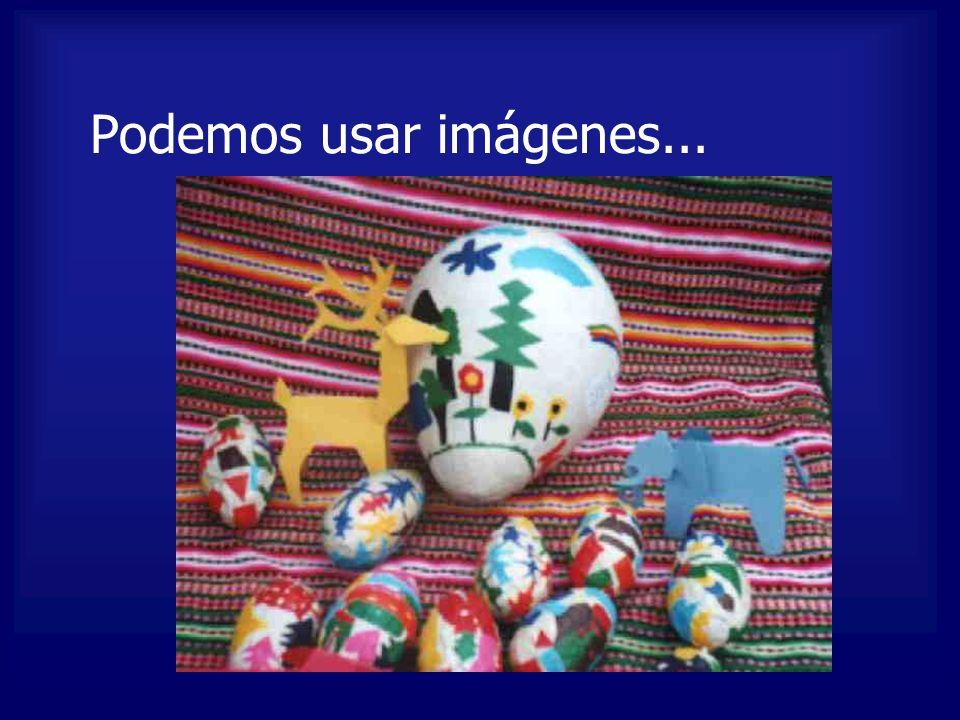 Podemos usar imágenes...