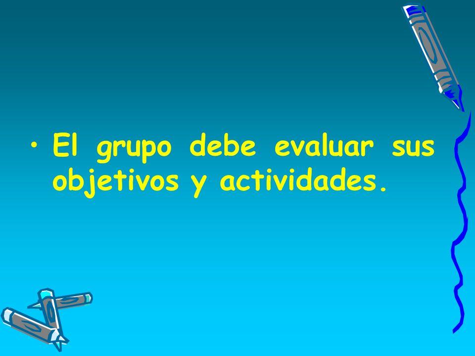El grupo debe evaluar sus objetivos y actividades.