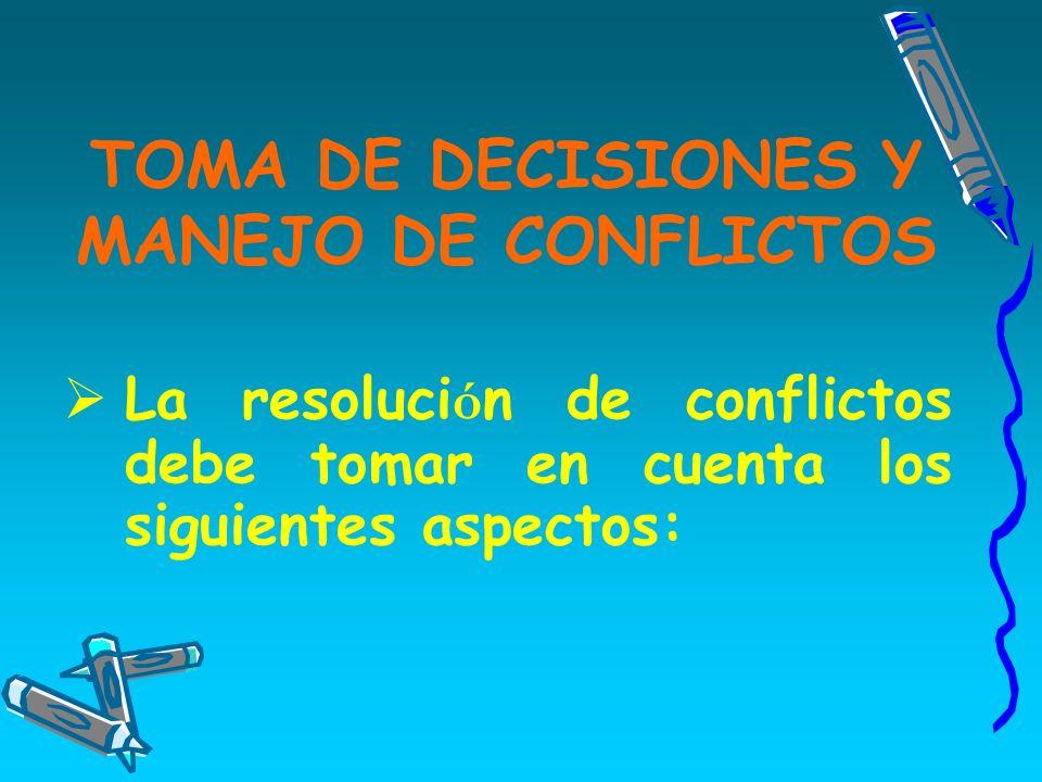 TOMA DE DECISIONES Y MANEJO DE CONFLICTOS