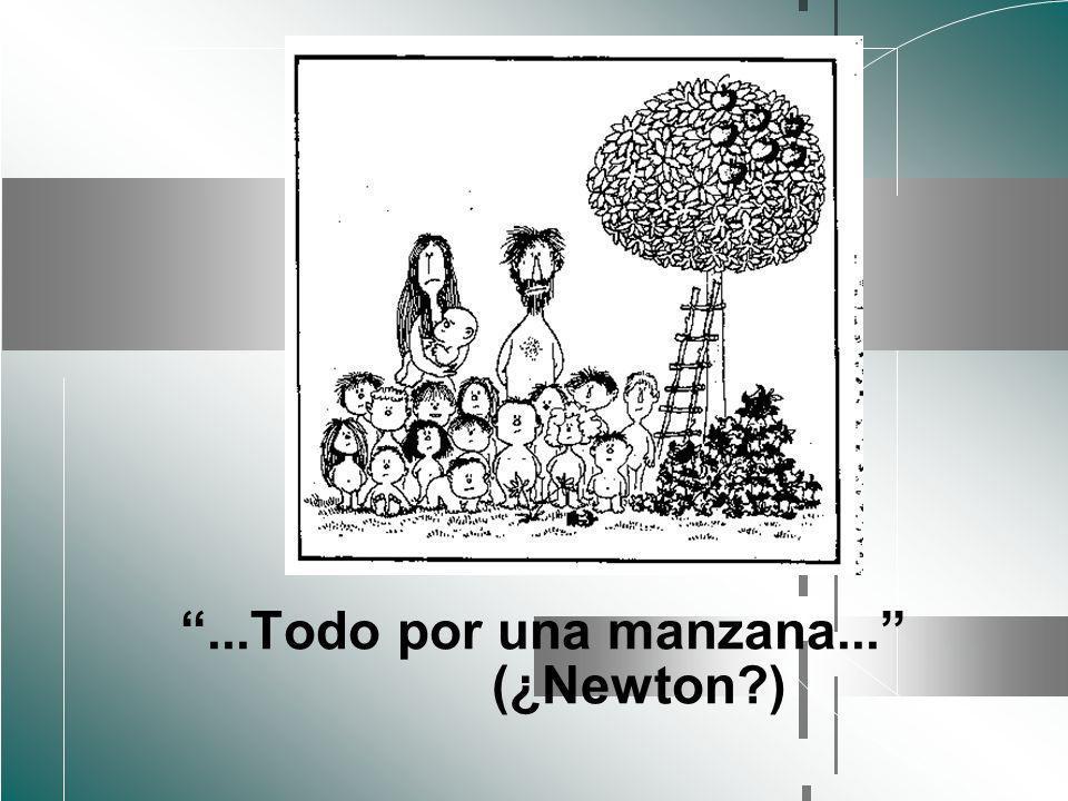 ...Todo por una manzana... (¿Newton )