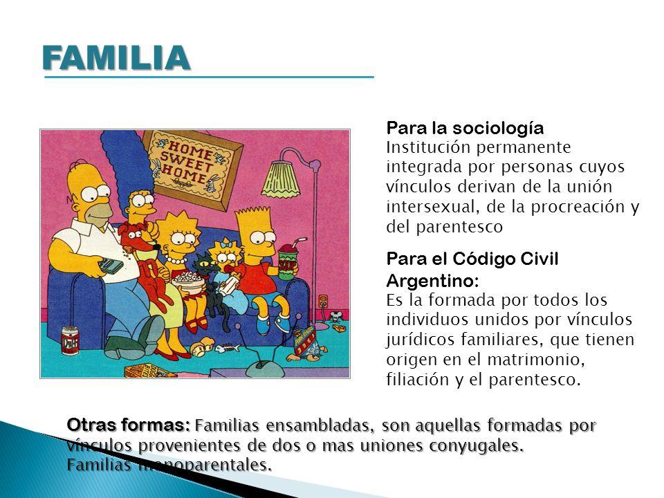 FAMILIA Para la sociología Para el Código Civil Argentino: