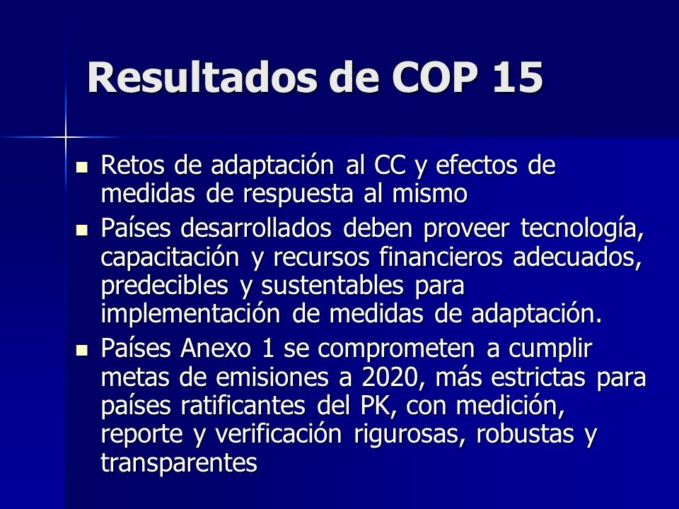 Resultados de COP 15 Retos de adaptación al CC y efectos de medidas de respuesta al mismo.