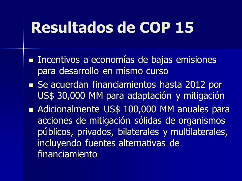 Resultados de COP 15Incentivos a economías de bajas emisiones para desarrollo en mismo curso.