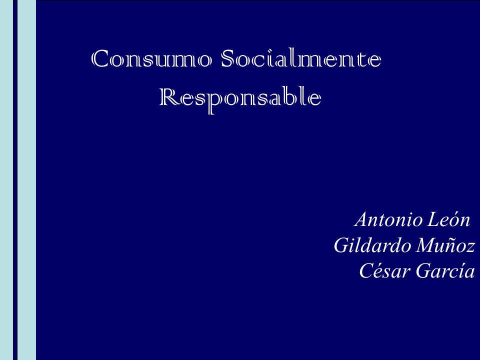 Consumo Socialmente Responsable Antonio León Gildardo Muñoz
