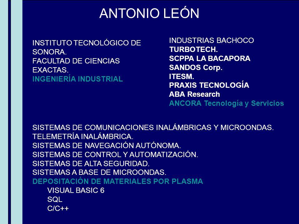 ANTONIO LEÓN INDUSTRIAS BACHOCO INSTITUTO TECNOLÓGICO DE SONORA.