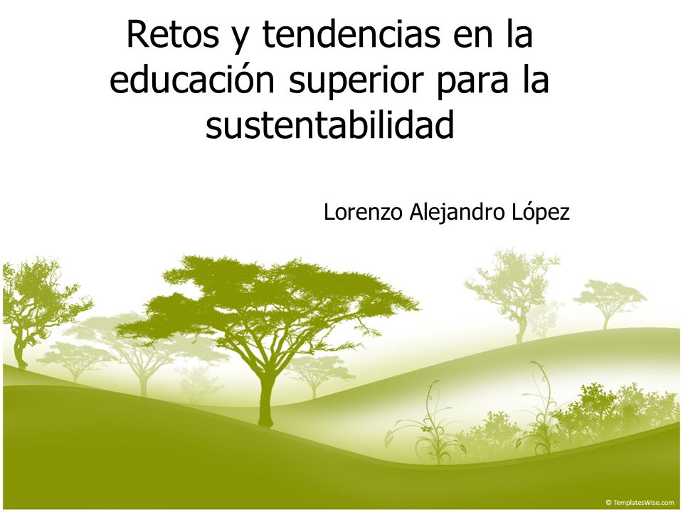 Retos y tendencias en la educación superior para la sustentabilidad