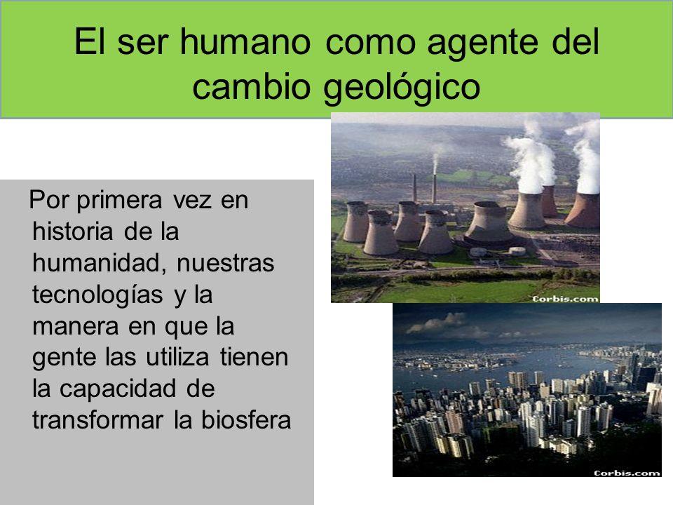 El ser humano como agente del cambio geológico
