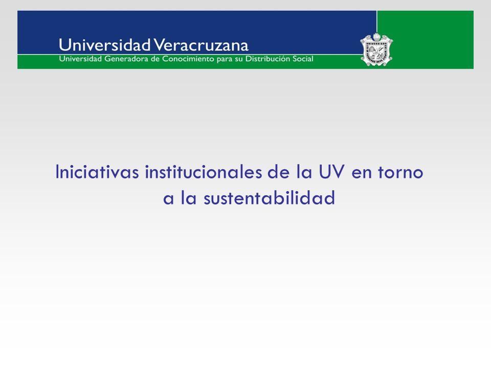 Iniciativas institucionales de la UV en torno a la sustentabilidad