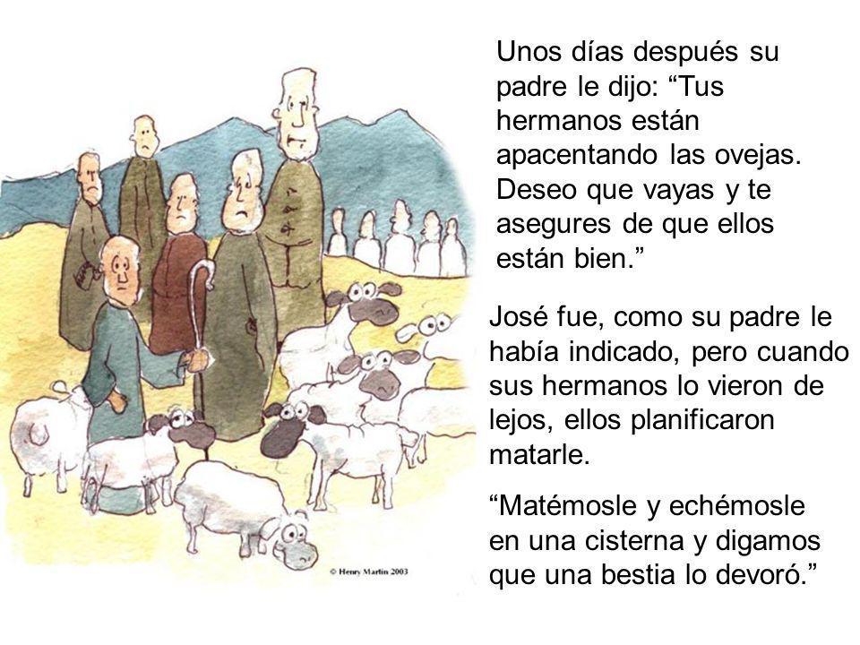 Unos días después su padre le dijo: Tus hermanos están apacentando las ovejas. Deseo que vayas y te asegures de que ellos están bien.