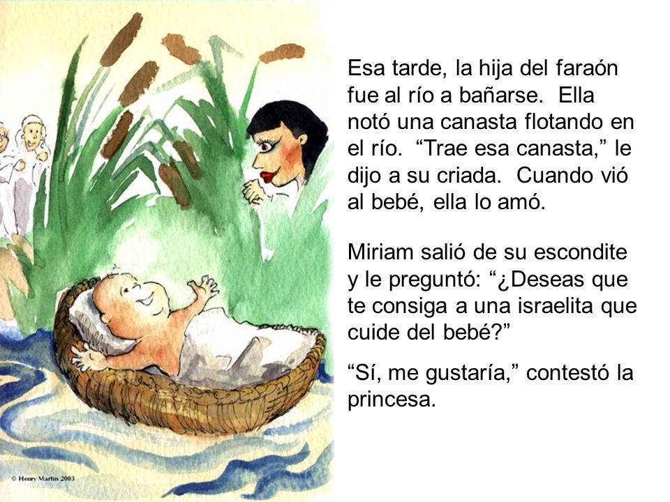 Esa tarde, la hija del faraón fue al río a bañarse