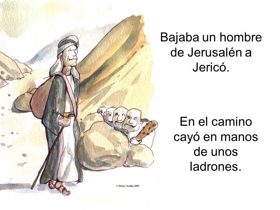 Bajaba un hombre de Jerusalén a Jericó.