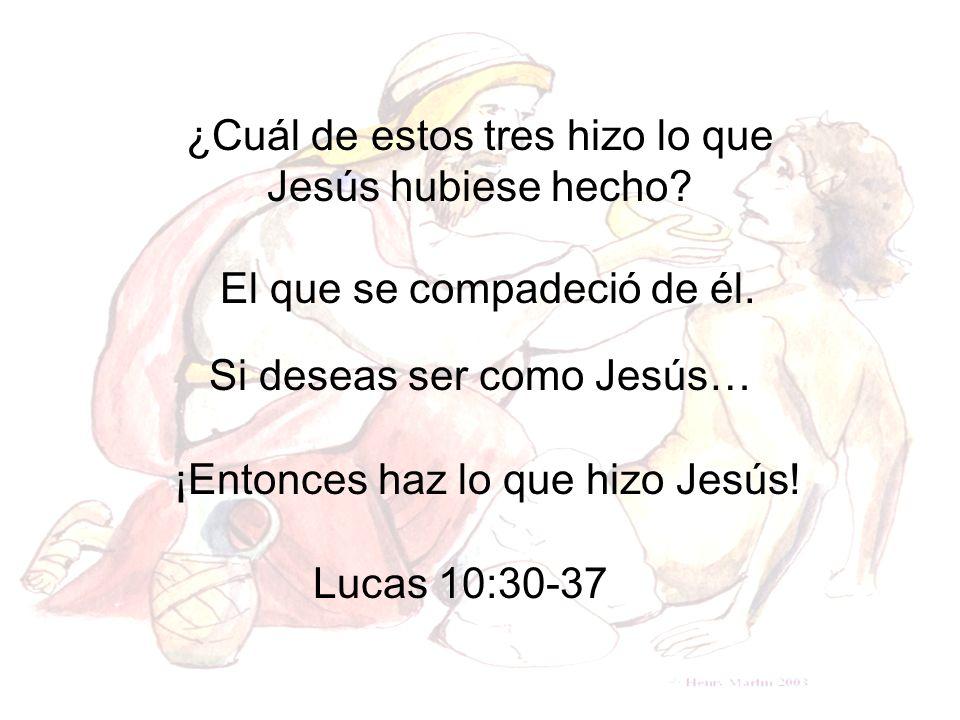 Si deseas ser como Jesús…
