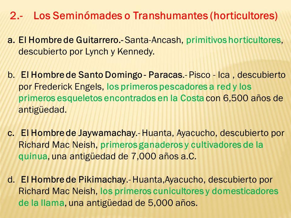 2.- Los Seminómades o Transhumantes (horticultores)