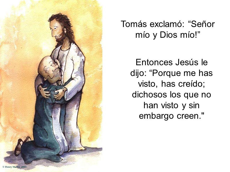 Tomás exclamó: Señor mío y Dios mío!