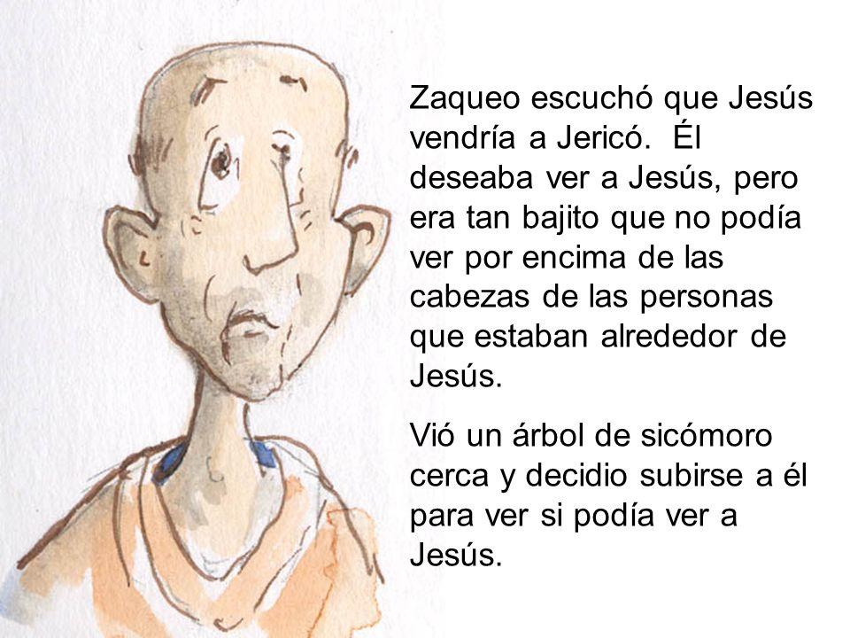 Zaqueo escuchó que Jesús vendría a Jericó