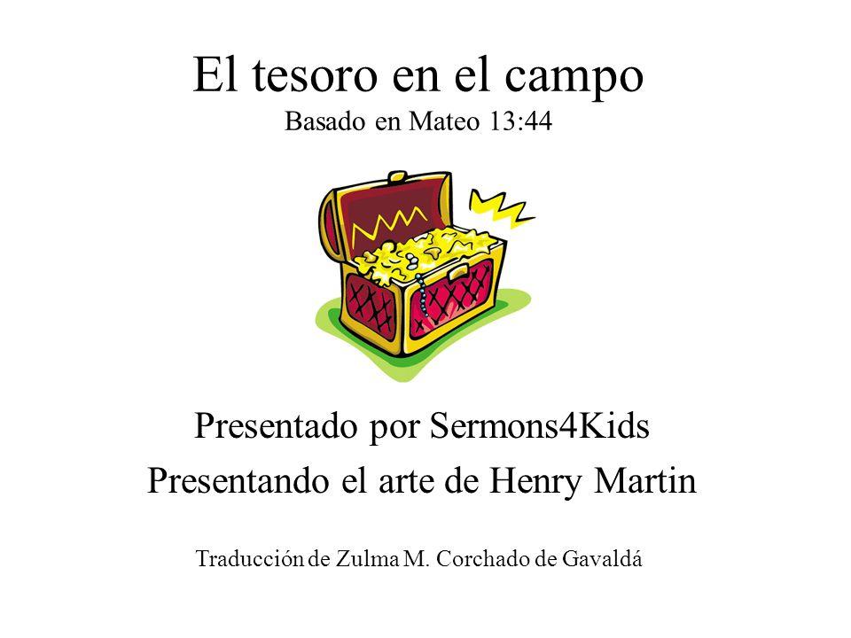 El tesoro en el campo Basado en Mateo 13:44