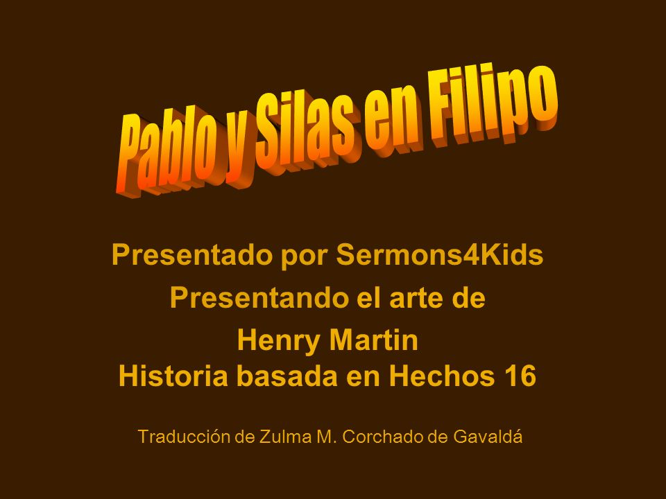 Presentado por Sermons4Kids Henry Martin Historia basada en Hechos 16