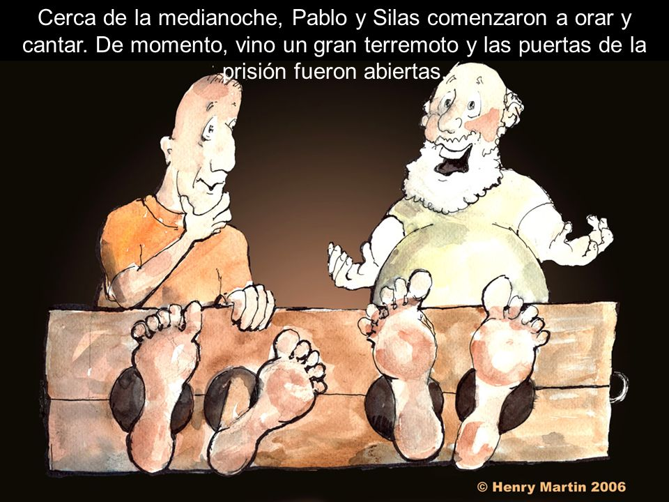 Cerca de la medianoche, Pablo y Silas comenzaron a orar y cantar