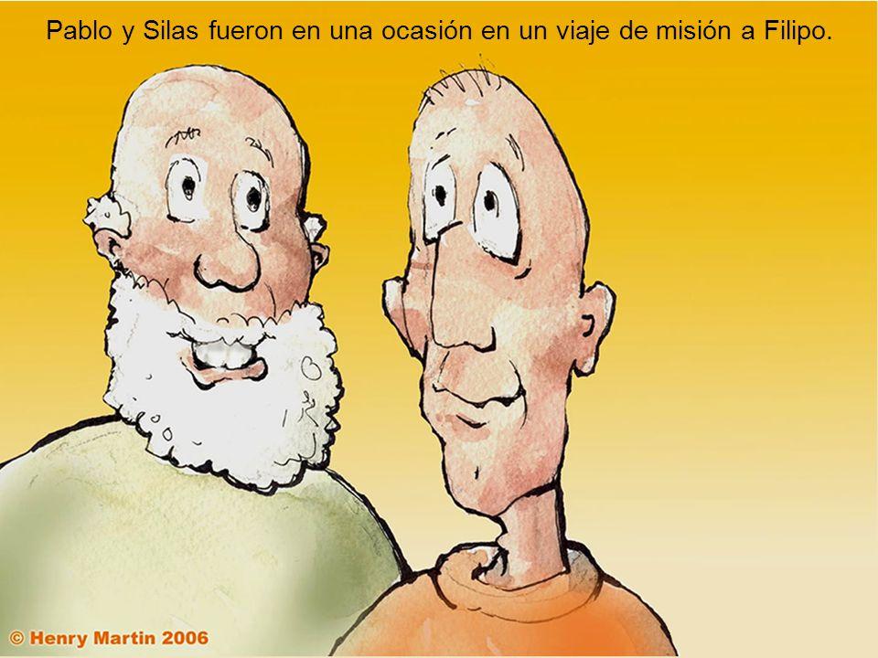Pablo y Silas fueron en una ocasión en un viaje de misión a Filipo.