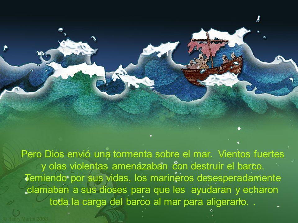 Pero Dios envió una tormenta sobre el mar