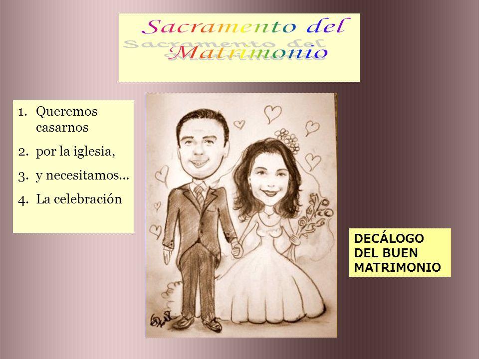 Sacramento del Matrimonio Queremos casarnos por la iglesia,