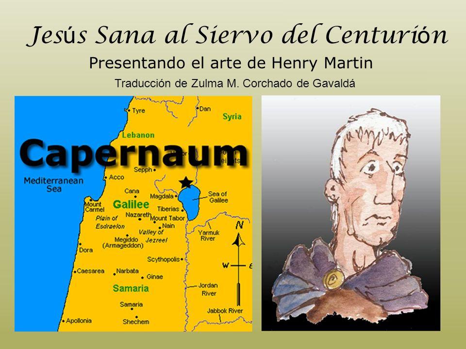 Jesús Sana al Siervo del Centurión