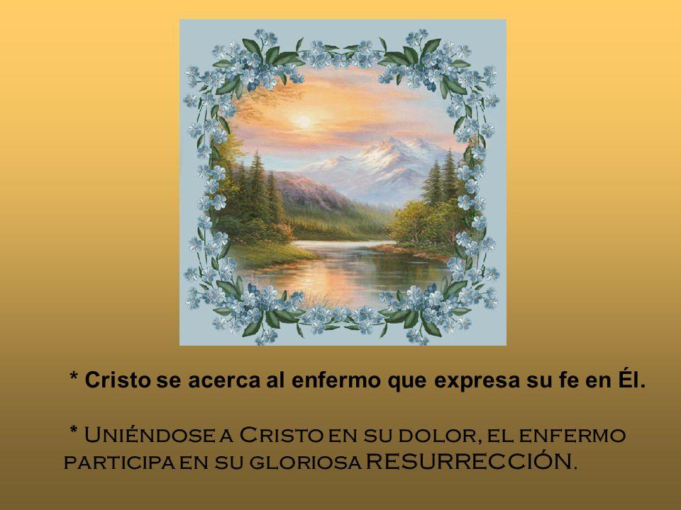 * Cristo se acerca al enfermo que expresa su fe en Él.