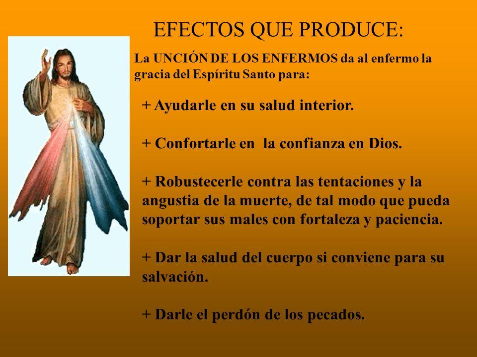 EFECTOS QUE PRODUCE: + Ayudarle en su salud interior.