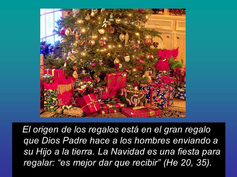 El origen de los regalos está en el gran regalo que Dios Padre hace a los hombres enviando a su Hijo a la tierra.