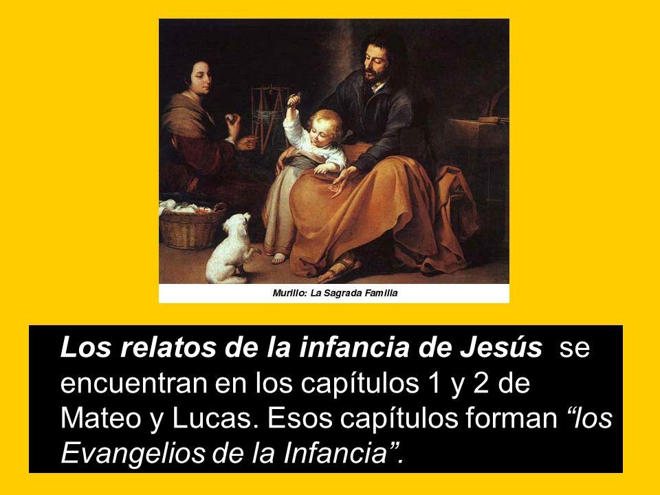 Los relatos de la infancia de Jesús se encuentran en los capítulos 1 y 2 de Mateo y Lucas.