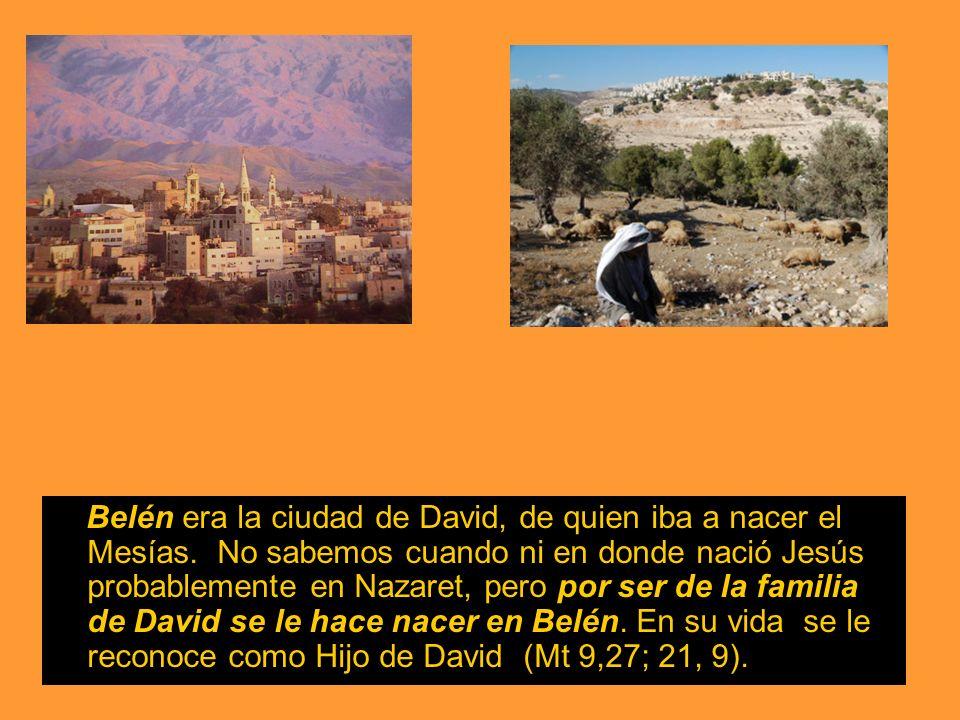 Belén era la ciudad de David, de quien iba a nacer el Mesías