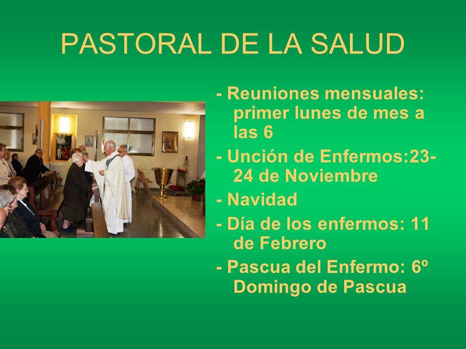 PASTORAL DE LA SALUD- Reuniones mensuales: primer lunes de mes a las 6. - Unción de Enfermos:23-24 de Noviembre.