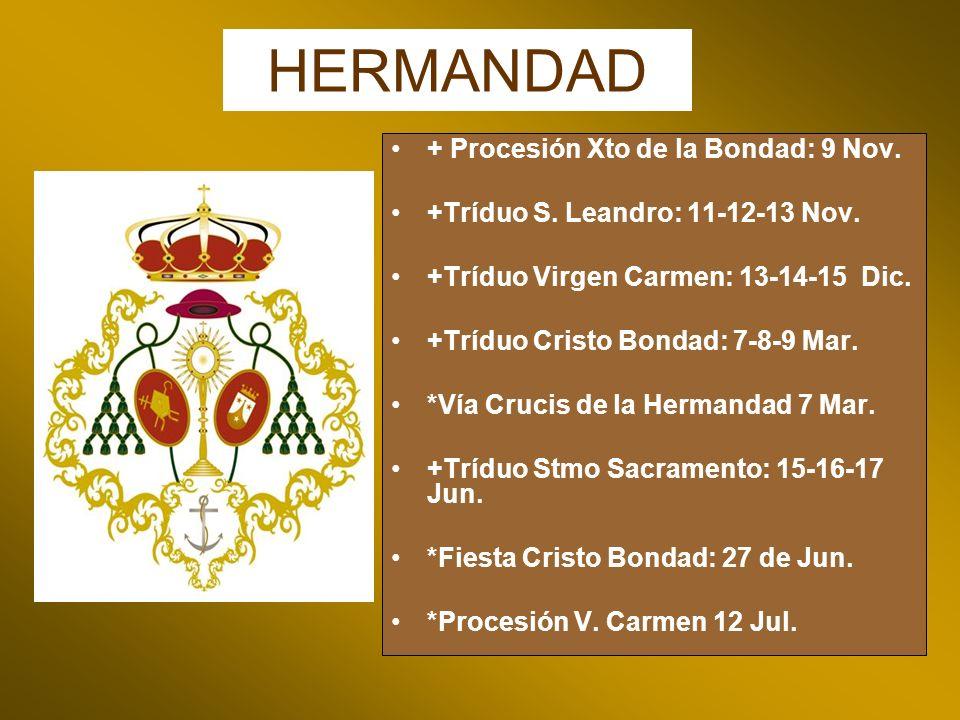 HERMANDAD + Procesión Xto de la Bondad: 9 Nov.