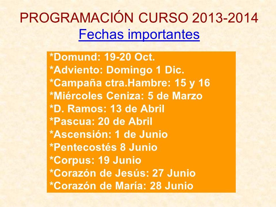 PROGRAMACIÓN CURSO 2013-2014 Fechas importantes