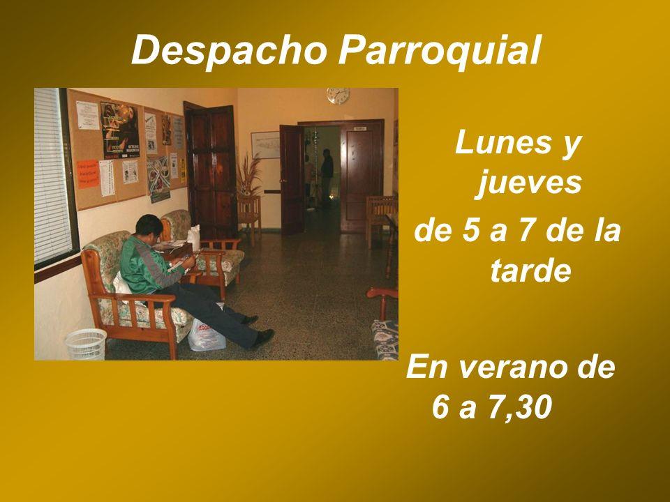 Despacho Parroquial Lunes y jueves de 5 a 7 de la tarde