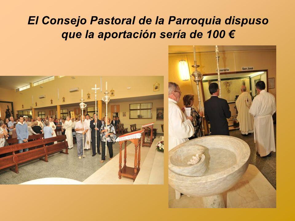 El Consejo Pastoral de la Parroquia dispuso que la aportación sería de 100 €