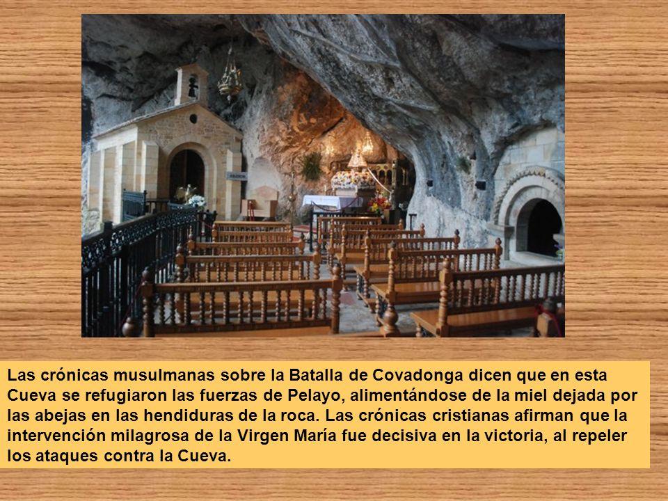 Las crónicas musulmanas sobre la Batalla de Covadonga dicen que en esta Cueva se refugiaron las fuerzas de Pelayo, alimentándose de la miel dejada por las abejas en las hendiduras de la roca.