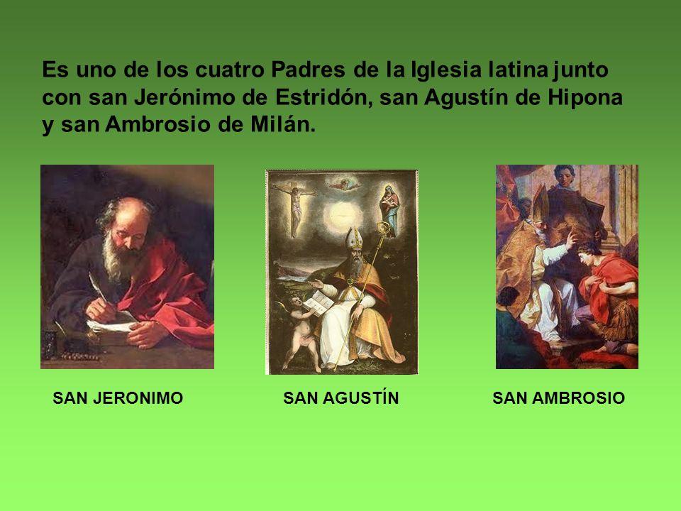 Es uno de los cuatro Padres de la Iglesia latina junto con san Jerónimo de Estridón, san Agustín de Hipona y san Ambrosio de Milán.