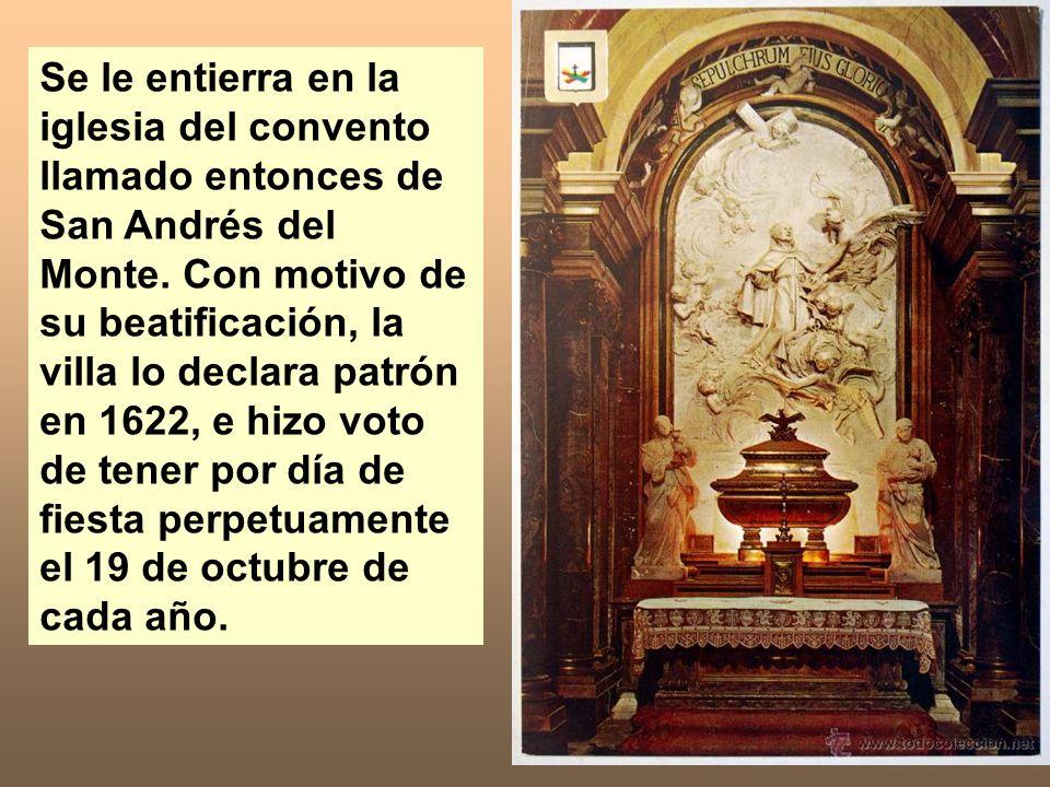 Se le entierra en la iglesia del convento llamado entonces de San Andrés del Monte.