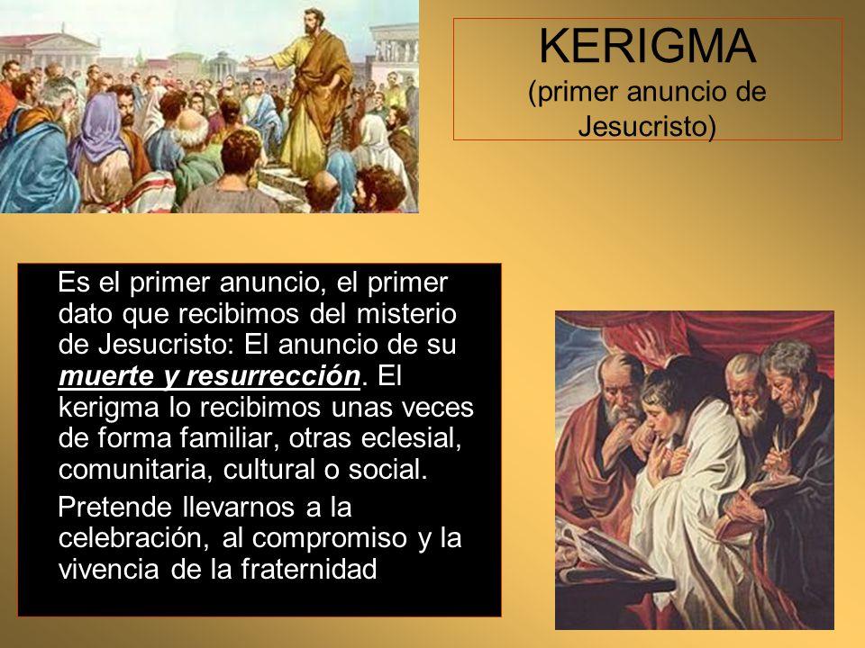 KERIGMA (primer anuncio de Jesucristo)