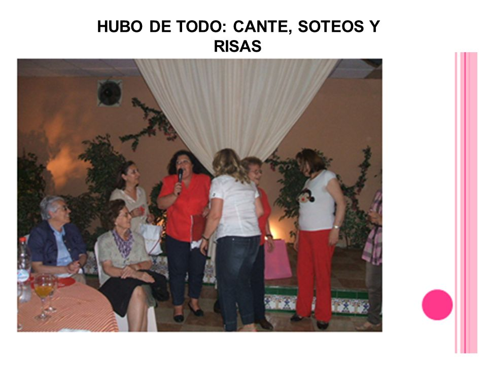 HUBO DE TODO: CANTE, SOTEOS Y RISAS