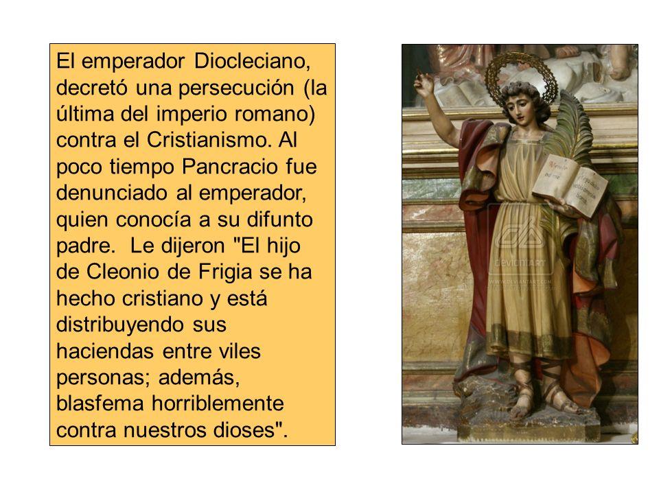 El emperador Diocleciano, decretó una persecución (la última del imperio romano) contra el Cristianismo.