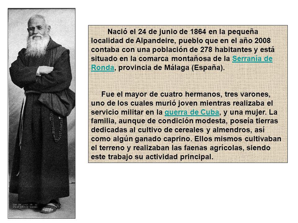 Nació el 24 de junio de 1864 en la pequeña localidad de Alpandeire, pueblo que en el año 2008 contaba con una población de 278 habitantes y está situado en la comarca montañosa de la Serranía de Ronda, provincia de Málaga (España).