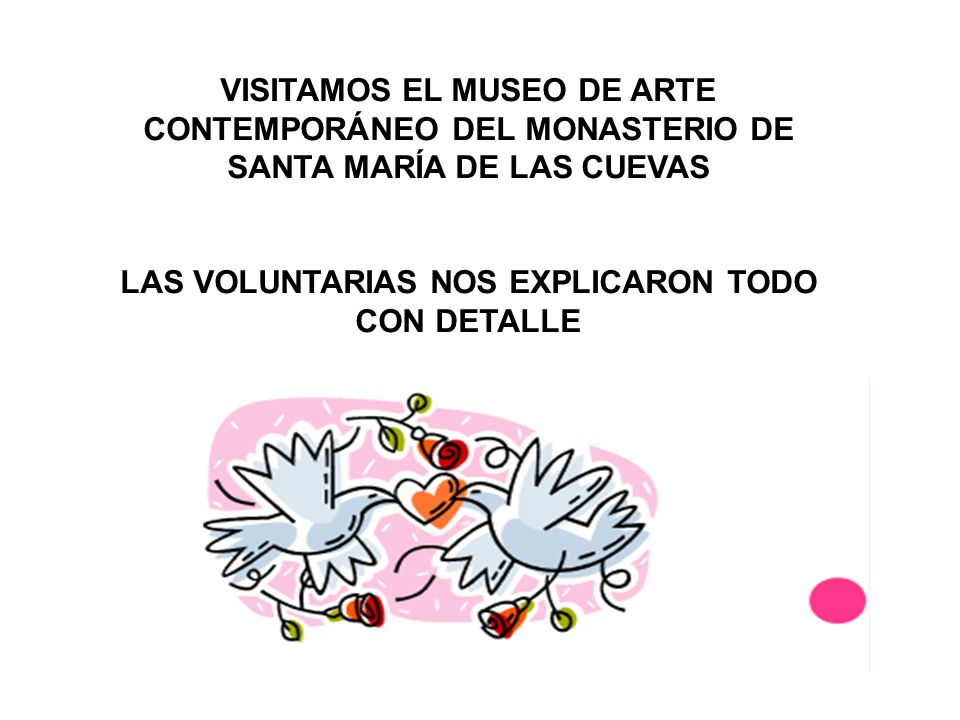LAS VOLUNTARIAS NOS EXPLICARON TODO CON DETALLE