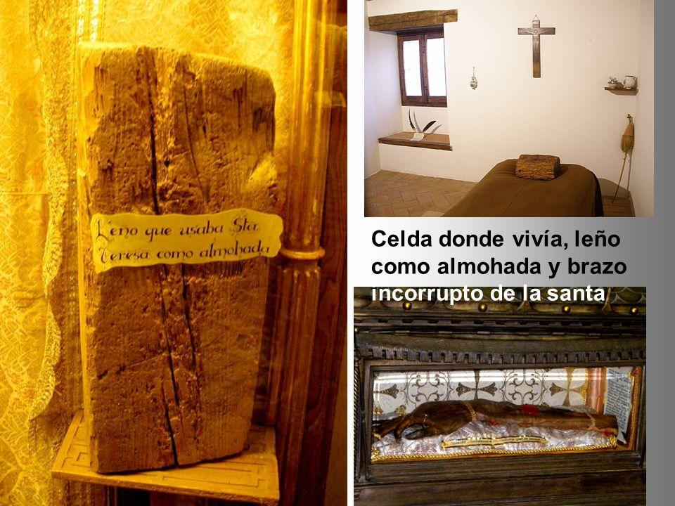Celda donde vivía, leño como almohada y brazo incorrupto de la santa