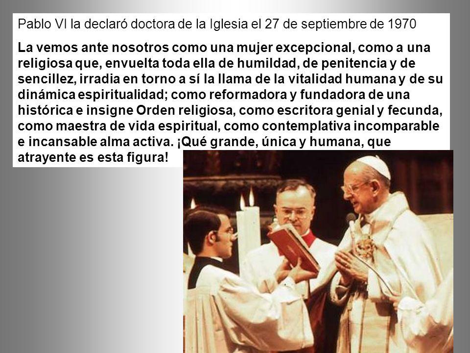 Pablo VI la declaró doctora de la Iglesia el 27 de septiembre de 1970