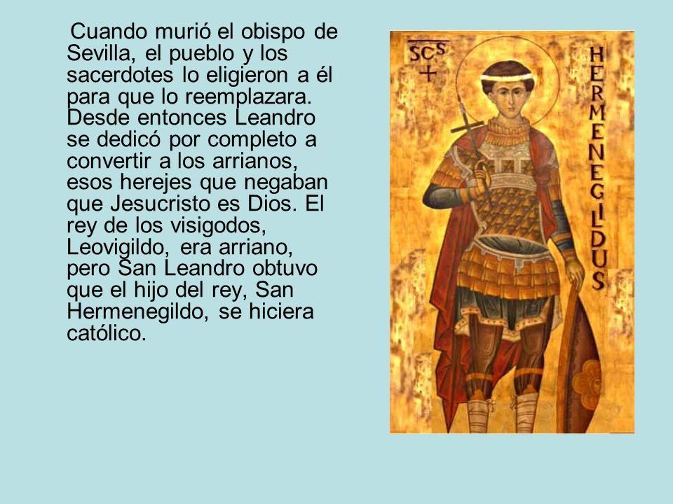 Cuando murió el obispo de Sevilla, el pueblo y los sacerdotes lo eligieron a él para que lo reemplazara.