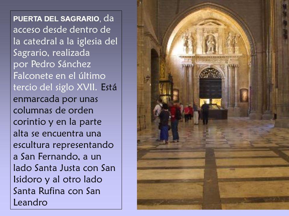 PUERTA DEL SAGRARIO, da acceso desde dentro de la catedral a la iglesia del Sagrario, realizada por Pedro Sánchez Falconete en el último tercio del siglo XVII.