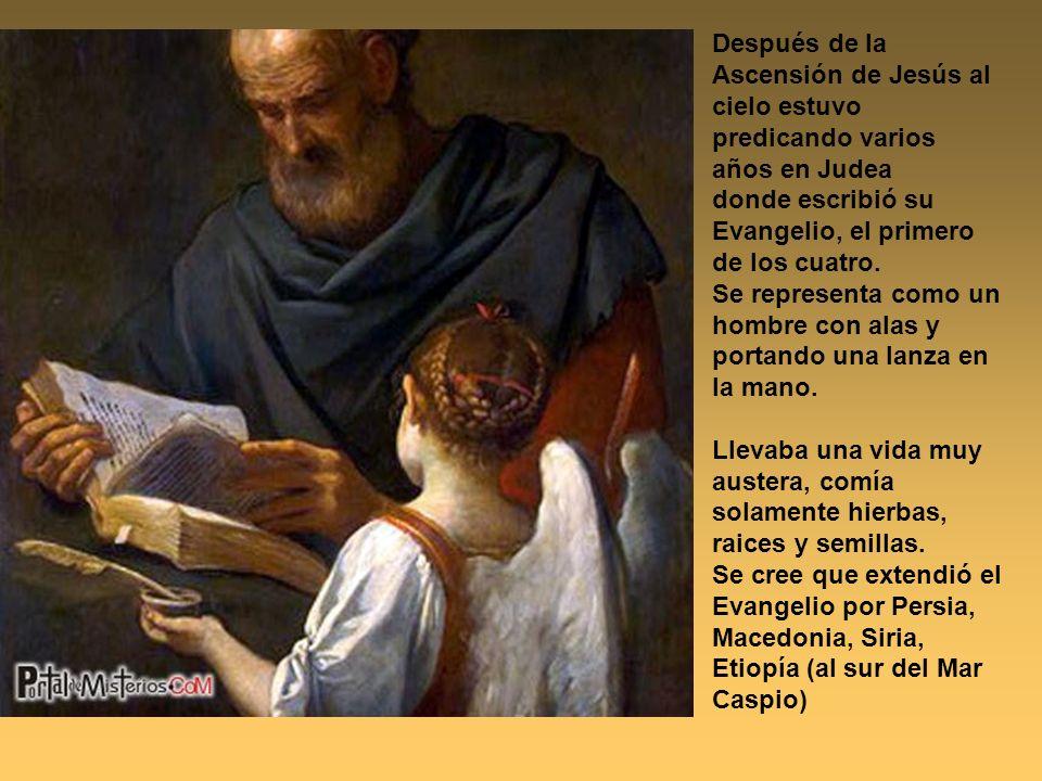 Después de la Ascensión de Jesús al cielo estuvo predicando varios años en Judea donde escribió su Evangelio, el primero de los cuatro.