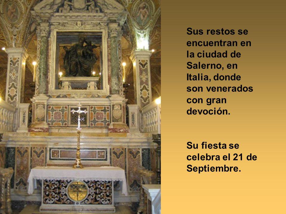 Sus restos se encuentran en la ciudad de Salerno, en Italia, donde son venerados con gran devoción.